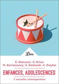 Eliette Abécassis et Geneviève Brisac - Enfances, adolescences - 5 nouvelles contemporaines.