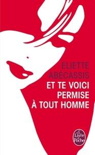 Eliette Abécassis - Et te voici permise à tout homme.