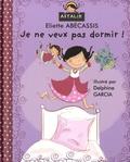 Eliette Abécassis - Je ne veux pas dormir !.