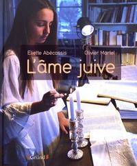 Eliette Abécassis et Olivier Martel - L'âme juive.