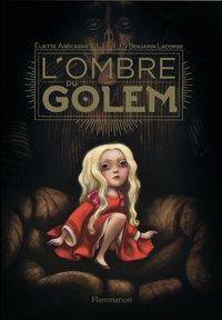 Eliette Abécassis et Benjamin Lacombe - L'ombre du golem.