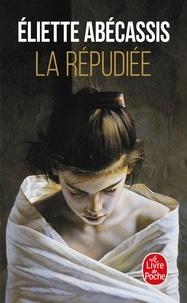 Eliette Abécassis - La Répudiée.