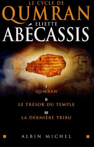 Eliette Abécassis - Le cycle de Qumran Coffret en 3 volumes : Qumran ; Le Trésor du Temple ; La Dernière Tribu.