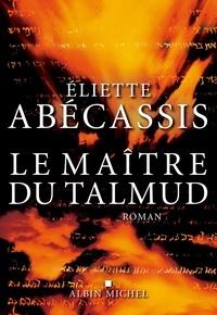 Eliette Abécassis - Le Maître du Talmud.
