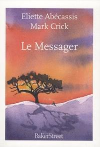 Eliette Abécassis et Mark Crick - Le Messager.