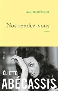 Eliette Abécassis - Nos rendez-vous.