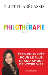 Eliette Abécassis - Philothérapie.