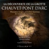 Eliette Brunel et Jean-Marie Chauvet - La découverte de la grotte Chauvet-Pont d'Arc - Premières images, premières émotions, les inventeurs racontent....