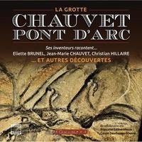Eliette Brunel et Jean-Marie Chauvet - La grotte Chauvet-Pont d'Arc et autres découvertes - Ses inventeurs racontent....