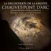 Eliette Brunel et Jean-Marie Chauvet - The Discovery of the Chauvet-Pont-d'Arc Cave.