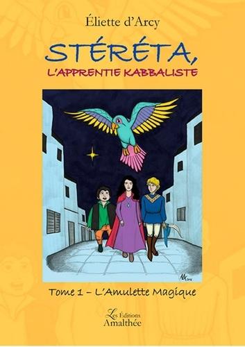Stéréta, l'apprentie kabbaliste Tome 1 L'amulette magique