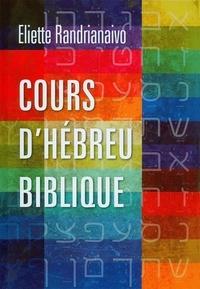Eliette Randrianaivo - Cours d'hébreu biblique. Apprendre l'hébreu biblique.