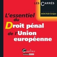 Eliette Rubi-Cavagna - L'essentiel du Droit pénal de l'Union européenne.
