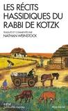 Eliezer Bergman et Nathan Weinstock - Les récits hassidiques du Rabbi de Kotzk.