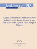 Elif Aksaz et Jean-François Pérouse - Guests and Aliens: Re-Configuring New Mobilities in the Eastern Mediterranean After 2011 - with a special focus on Syrian refugees.