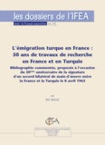 Elif Aksaz - L'émigration turque en France: 50 ans de travaux de recherche en France et en Turquie - Bibliographie commentée, proposée à l'occasion du 50e anniversaire de la signature d'un accord bilatéral de main-d'œuvre entre la France et la Turquie le 8 avril 1965.