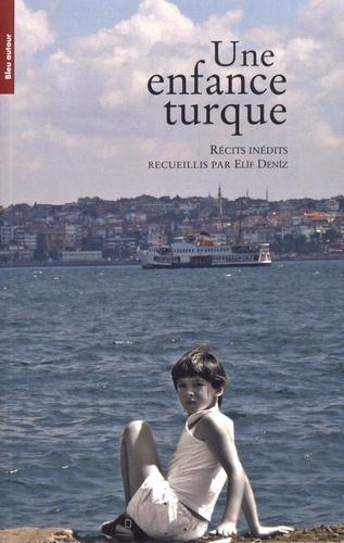 Elif Deniz - Une enfance turque.