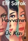 Elif Safak - Havva'nin Uc Kizi.