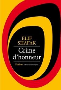 Elif Shafak - Crime d'honneur.