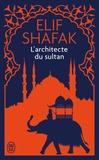 Elif Shafak - L'architecte du sultan.