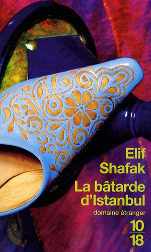 Elif Shafak - La bâtarde d'Istanbul.