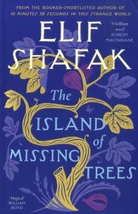 Elif Shafak - The Island of Missing Trees.