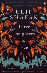 Elif Shafak - Three Daughters of Eve.