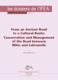 Elifnaz Durusoy - From an Ancient Road to a Cultural Route - Conservation and Management of the Road between Milas and Labraunda.