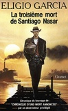 "Eligio Garcia - La troisième mort de Santiago Nasar - Chronique de la ""Chronique""."