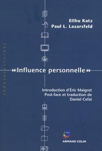 Elihu Katz et Paul Lazarsfeld - Influence personnelle - Ce que les gens font des médias.