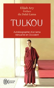 Elijah Ary - Tulkou - Autobiographie d'un lama réincarné en Occident.