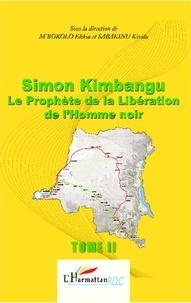 Elikia M'Bokolo et Kivilu Sabakinu - Simon Kimbangu, le prophète de la libératon de l'homme noir - Tome 2.