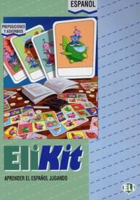 Elikit - Elikit Preposiciones y adverbios - Aprender el español jugando.