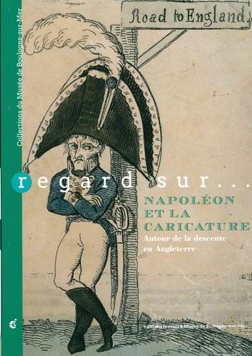 Regard sur... Napoléon et la caricature. Autour de la descente en Angleterre