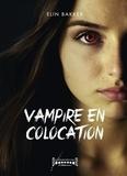 Elin Bakker - Vampire en colocation - Thriller fantastique.