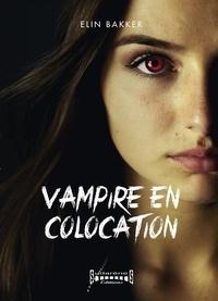 Elin Bakker - Vampire en colocation.
