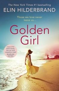 Elin Hilderbrand - Golden Girl - The perfect escapist summer read from the #1 New York Times bestseller.
