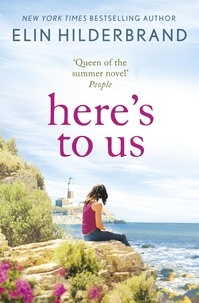Elin Hilderbrand - Here's to Us.