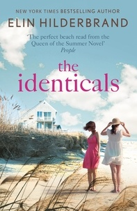 Elin Hilderbrand - The Identicals - The perfect beach read from the 'Queen of the Summer Novel' (People).