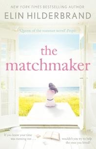 Elin Hilderbrand - The Matchmaker.