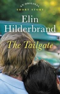 Elin Hilderbrand - The Tailgate - An Original Short Story.