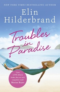 Elin Hilderbrand - Troubles in Paradise - Book 3 in NYT-bestselling author Elin Hilderbrand's fabulous Paradise series.