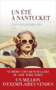 Elin Hilderbrand - Un été à Nantucket.