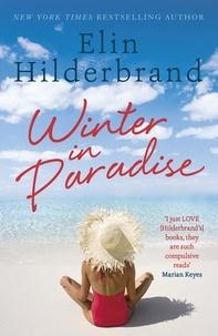 Elin Hilderbrand - Winter In Paradise - Book 1 in NYT-bestselling author Elin Hilderbrand's wonderful Paradise series.