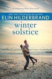Elin Hilderbrand - Winter Solstice - The gorgeously festive final instalment in the beloved WINTER STREET series.