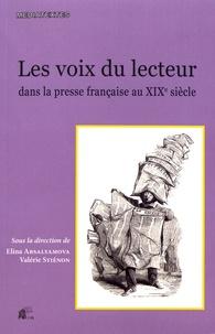 Elina Absalyamova et Valérie Stiénon - Les voix du lecteur dans la presse française au XIXe siècle.