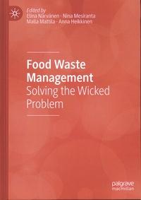 Elina Närvänen et Nina Mesiranta - Food Waste Management - Solving the Wicked Problem.