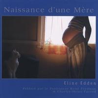 Eline Edden - Naissance d'une Mère.