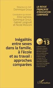 Eline Gamess et Dominique Groux - Raisons, comparaisons, éducations N° 13, Juillet 2015 : Inégalités entre sexes dans la famille, à l'école et au travail : approches comparées.