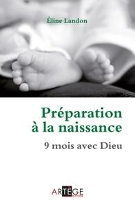 Eline Landon - Préparation à la naissance - 9 mois avec Dieu.